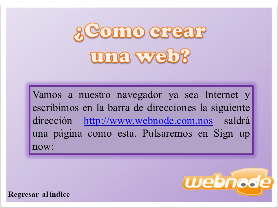 Vamos a nuestro navegador ya sea Internet y escribimos en la barra de direcciones la siguiente dirección http://www.webnode.com,nos saldrá una página como esta.