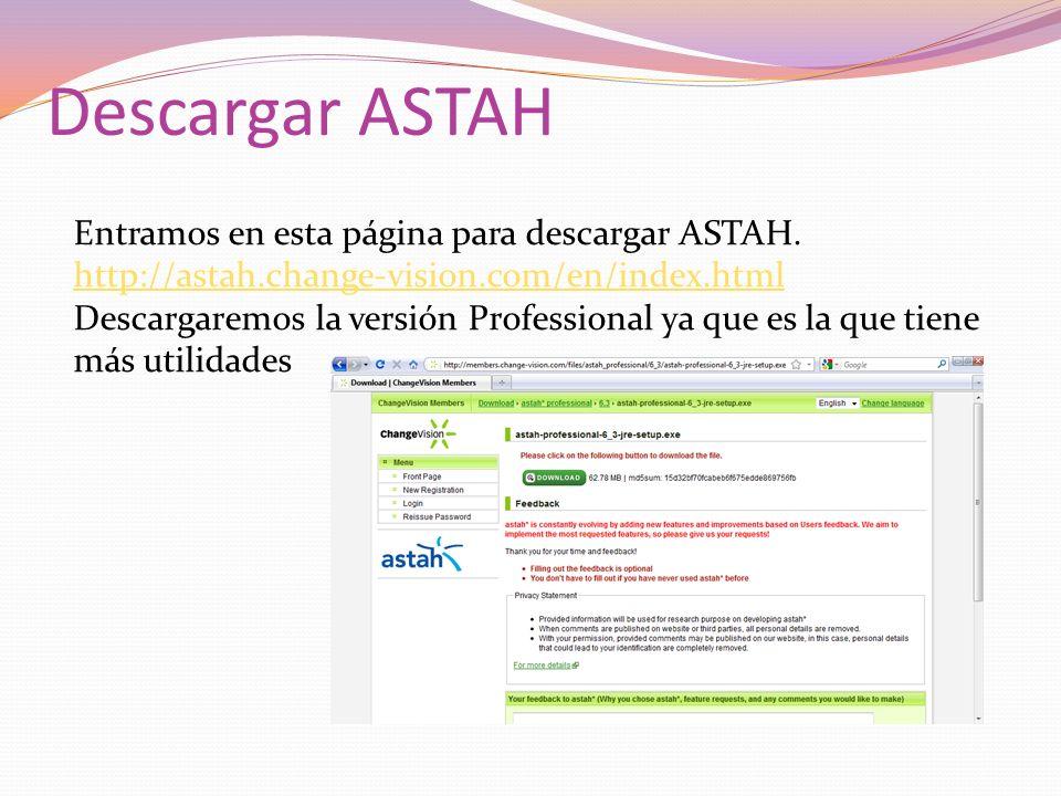 Descargar ASTAH Entramos en esta página para descargar ASTAH. http://astah.change-vision.com/en/index.html http://astah.change-vision.com/en/index.htm