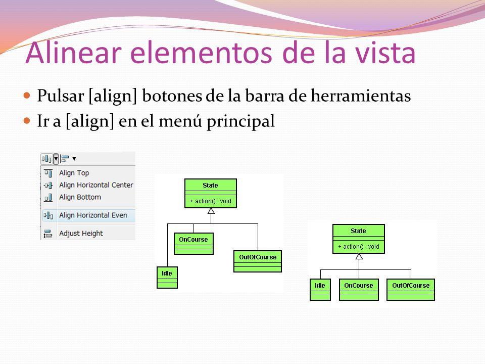 Alinear elementos de la vista Pulsar [align] botones de la barra de herramientas Ir a [align] en el menú principal