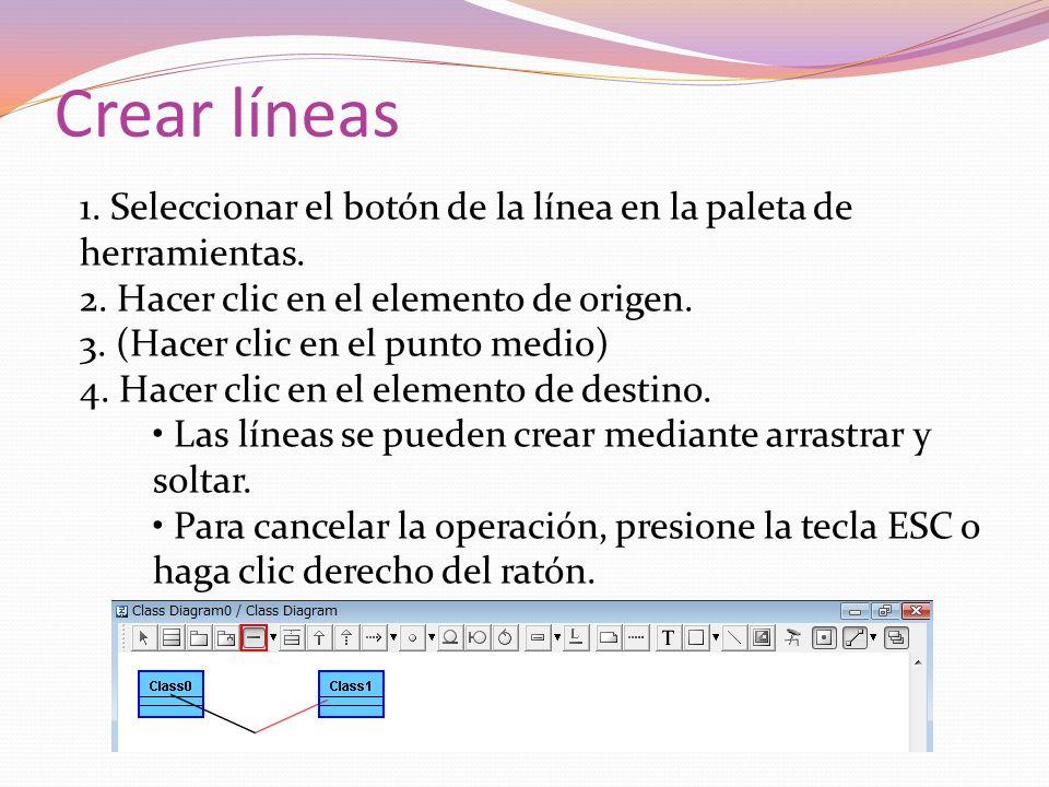 Crear líneas 1. Seleccionar el botón de la línea en la paleta de herramientas. 2. Hacer clic en el elemento de origen. 3. (Hacer clic en el punto medi