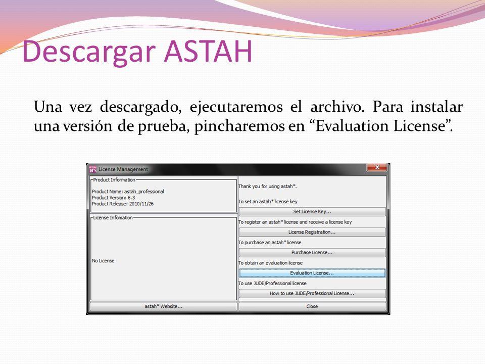 Descargar ASTAH Una vez descargado, ejecutaremos el archivo. Para instalar una versión de prueba, pincharemos en Evaluation License.
