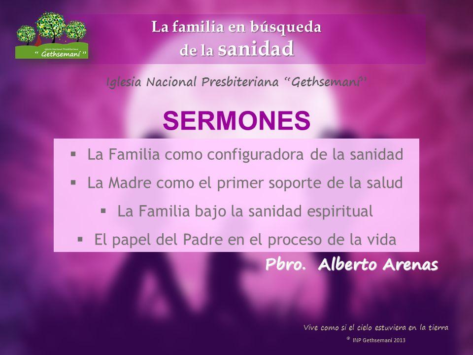 La familia en búsqueda de la sanidad Pbro. Alberto Arenas