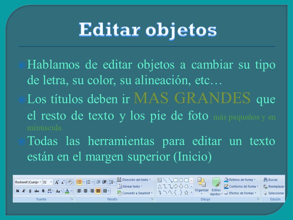 Para editar un objeto, se debe tener en cuenta que primero debe ser editable.