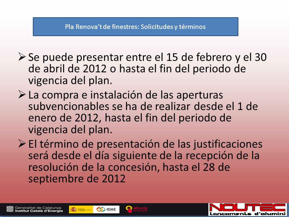 Se puede presentar entre el 15 de febrero y el 30 de abril de 2012 o hasta el fin del periodo de vigencia del plan.