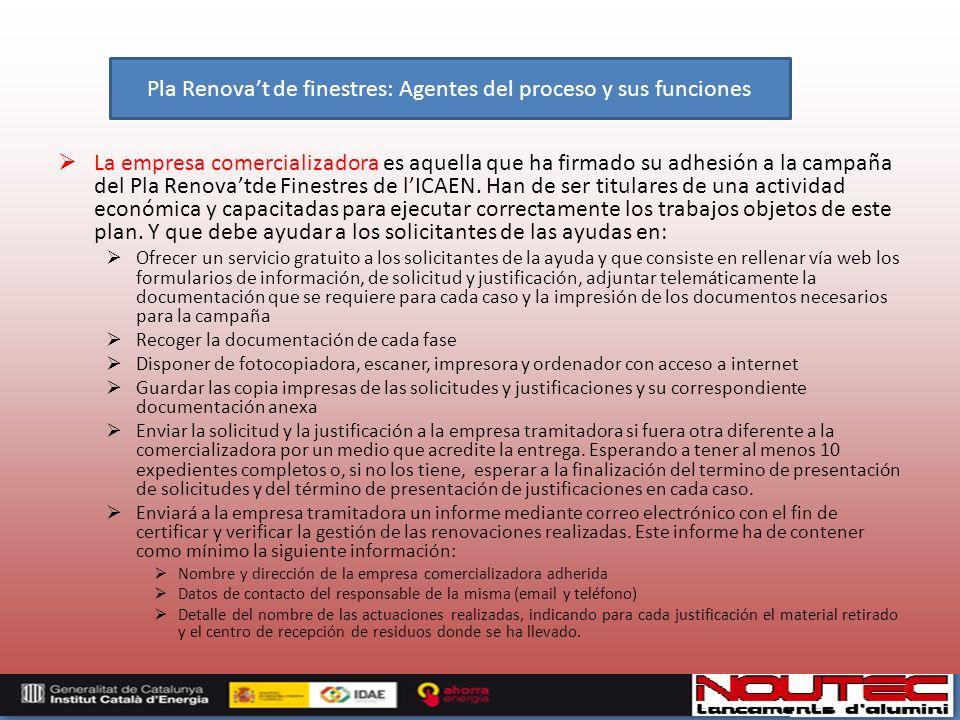 La empresa comercializadora es aquella que ha firmado su adhesión a la campaña del Pla Renovatde Finestres de lICAEN.
