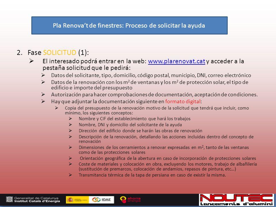 2. Fase SOLICITUD (1): El interesado podrá entrar en la web: www.plarenovat.cat y acceder a la pestaña solicitud que le pedirá:www.plarenovat.cat Dato