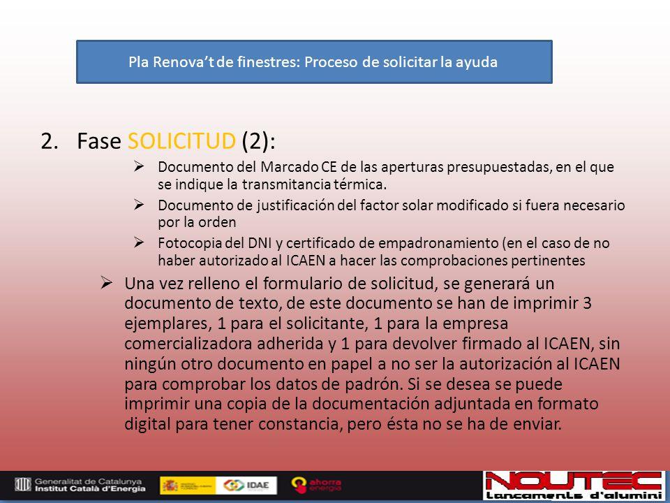 2. Fase SOLICITUD (2): Documento del Marcado CE de las aperturas presupuestadas, en el que se indique la transmitancia térmica. Documento de justifica