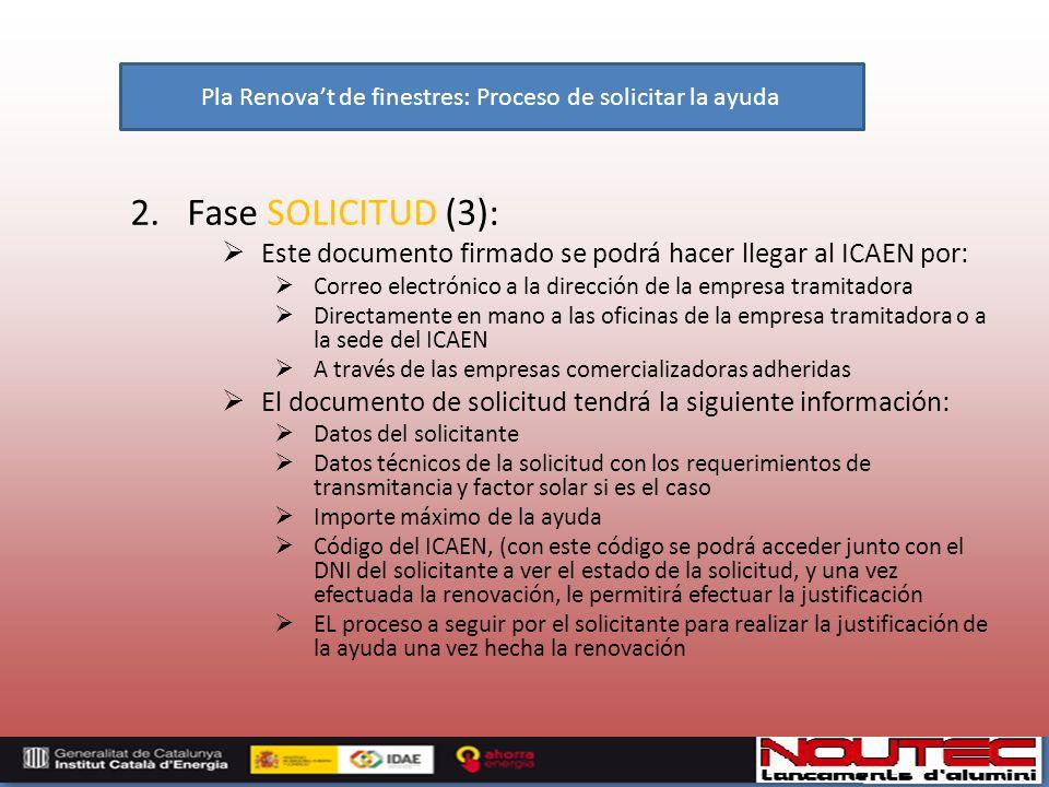 2. Fase SOLICITUD (3): Este documento firmado se podrá hacer llegar al ICAEN por: Correo electrónico a la dirección de la empresa tramitadora Directam