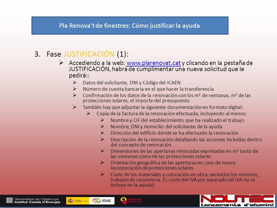 3. Fase JUSTIFICACIÓN (1): Accediendo a la web: www.plarenovat.cat y clicando en la pestaña de JUSTIFICACIÓN, habrá de cumplimentar una nueva solicitu