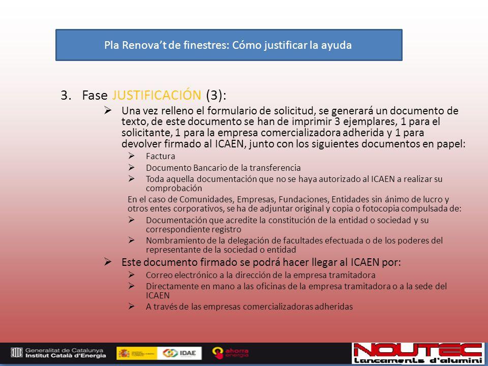 3. Fase JUSTIFICACIÓN (3): Una vez relleno el formulario de solicitud, se generará un documento de texto, de este documento se han de imprimir 3 ejemp