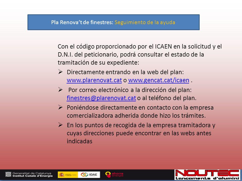 Con el código proporcionado por el ICAEN en la solicitud y el D.N.I.