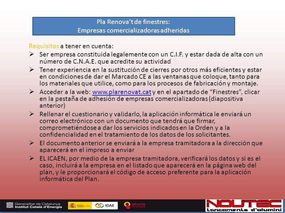 Requisitos a tener en cuenta: Ser empresa constituida legalemente con un C.I.F.