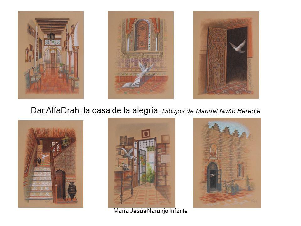 María Jesús Naranjo Infante Dar AlfaDrah: la casa de la alegría. Dibujos de Manuel Nuño Heredia