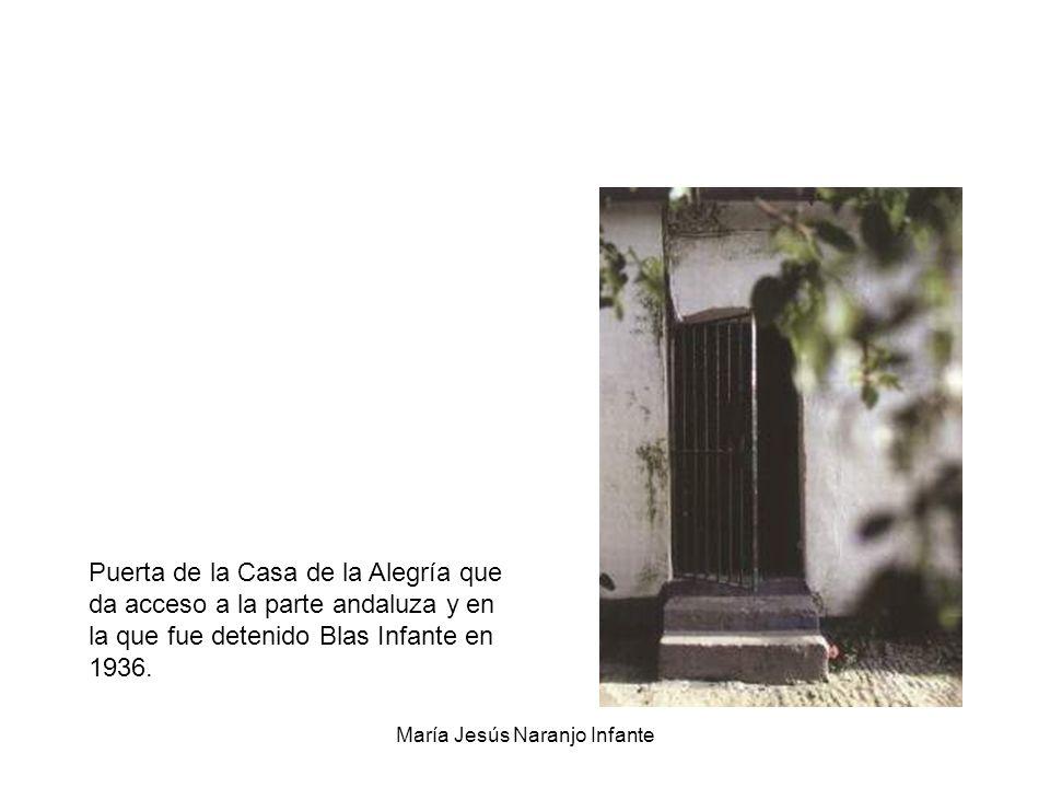 María Jesús Naranjo Infante Puerta de la Casa de la Alegría que da acceso a la parte andaluza y en la que fue detenido Blas Infante en 1936.