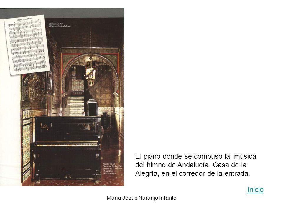 María Jesús Naranjo Infante El piano donde se compuso la música del himno de Andalucía. Casa de la Alegría, en el corredor de la entrada. Inicio