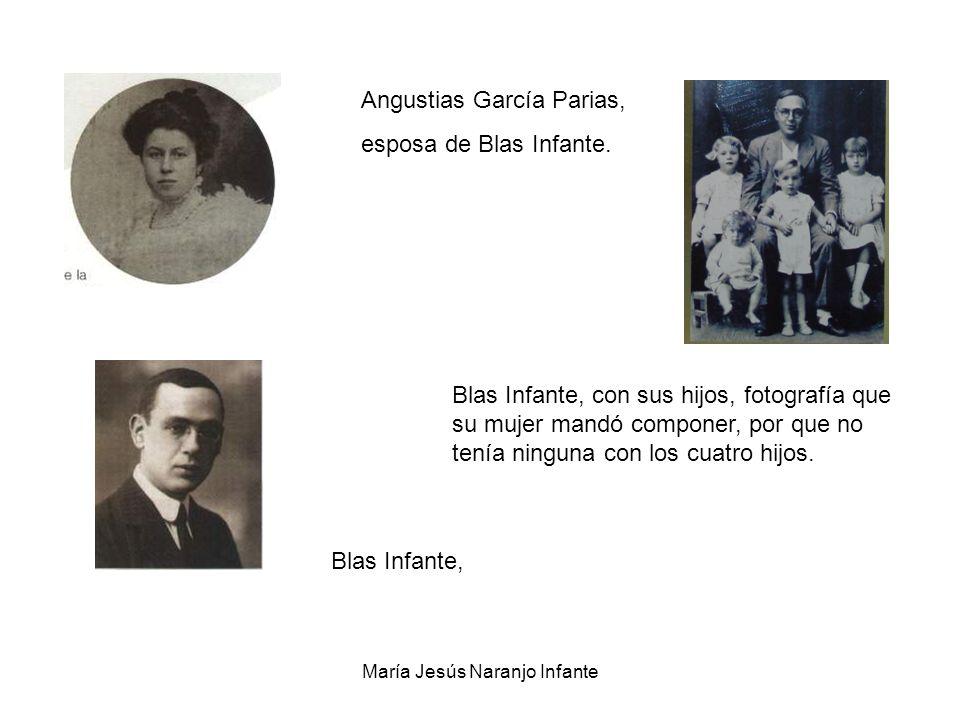María Jesús Naranjo Infante Angustias García Parias, esposa de Blas Infante. Blas Infante, con sus hijos, fotografía que su mujer mandó componer, por