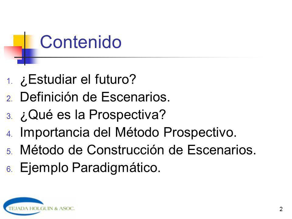 2 Contenido 1. ¿Estudiar el futuro? 2. Definición de Escenarios. 3. ¿Qué es la Prospectiva? 4. Importancia del Método Prospectivo. 5. Método de Constr