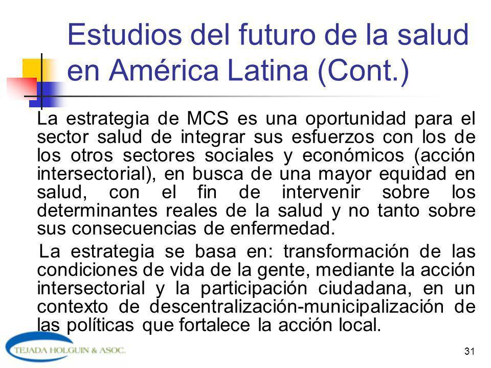 31 La estrategia de MCS es una oportunidad para el sector salud de integrar sus esfuerzos con los de los otros sectores sociales y económicos (acción