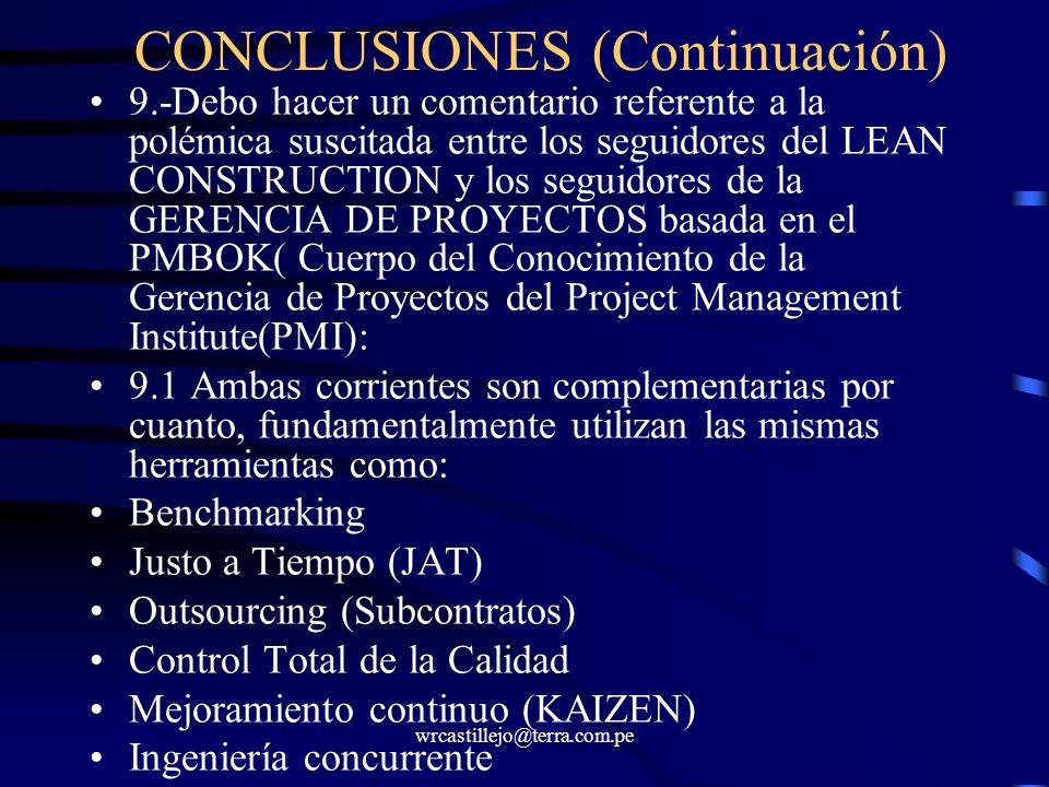 wrcastillejo@terra.com.pe CONCLUSIONES (Continuación) 9.-Debo hacer un comentario referente a la polémica suscitada entre los seguidores del LEAN CONS