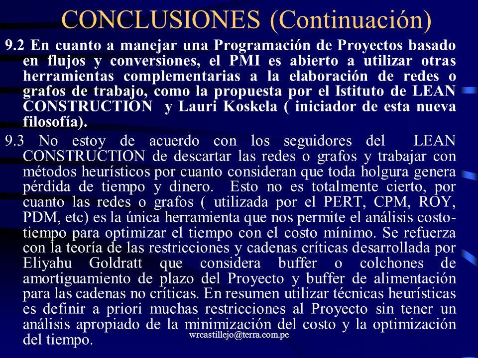 wrcastillejo@terra.com.pe CONCLUSIONES (Continuación) 9.2 En cuanto a manejar una Programación de Proyectos basado en flujos y conversiones, el PMI es