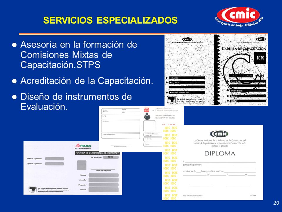 20 Asesoría en la formación de Comisiones Mixtas de Capacitación.STPS Acreditación de la Capacitación. Diseño de instrumentos de Evaluación. SERVICIOS