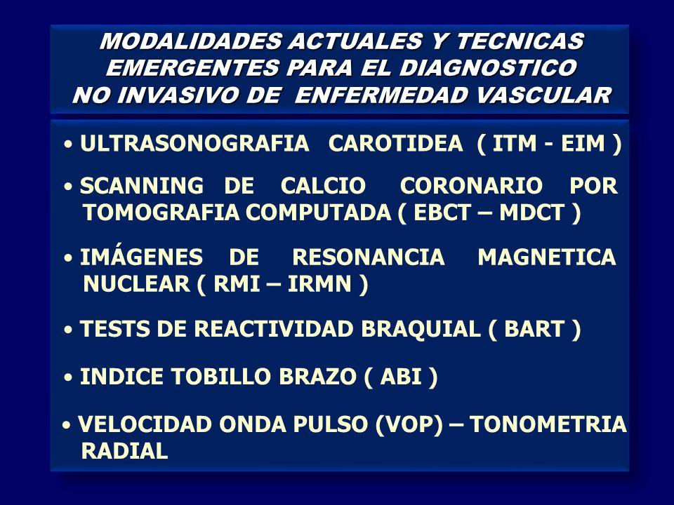 MODALIDADES ACTUALES Y TECNICAS EMERGENTES PARA EL DIAGNOSTICO NO INVASIVO DE ENFERMEDAD VASCULAR MODALIDADES ACTUALES Y TECNICAS EMERGENTES PARA EL D