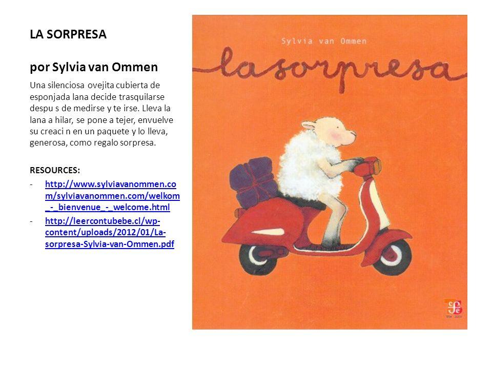 LA SORPRESA por Sylvia van Ommen Una silenciosa ovejita cubierta de esponjada lana decide trasquilarse despu s de medirse y te irse. Lleva la lana a h