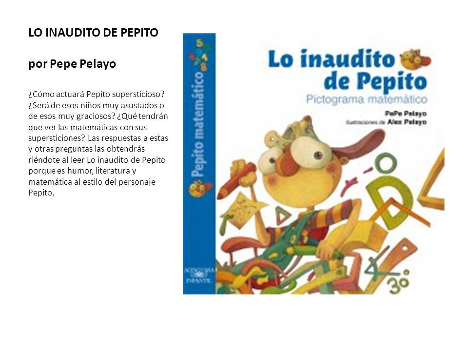 LO INAUDITO DE PEPITO por Pepe Pelayo ¿Cómo actuará Pepito supersticioso? ¿Será de esos niños muy asustados o de esos muy graciosos? ¿Qué tendrán que