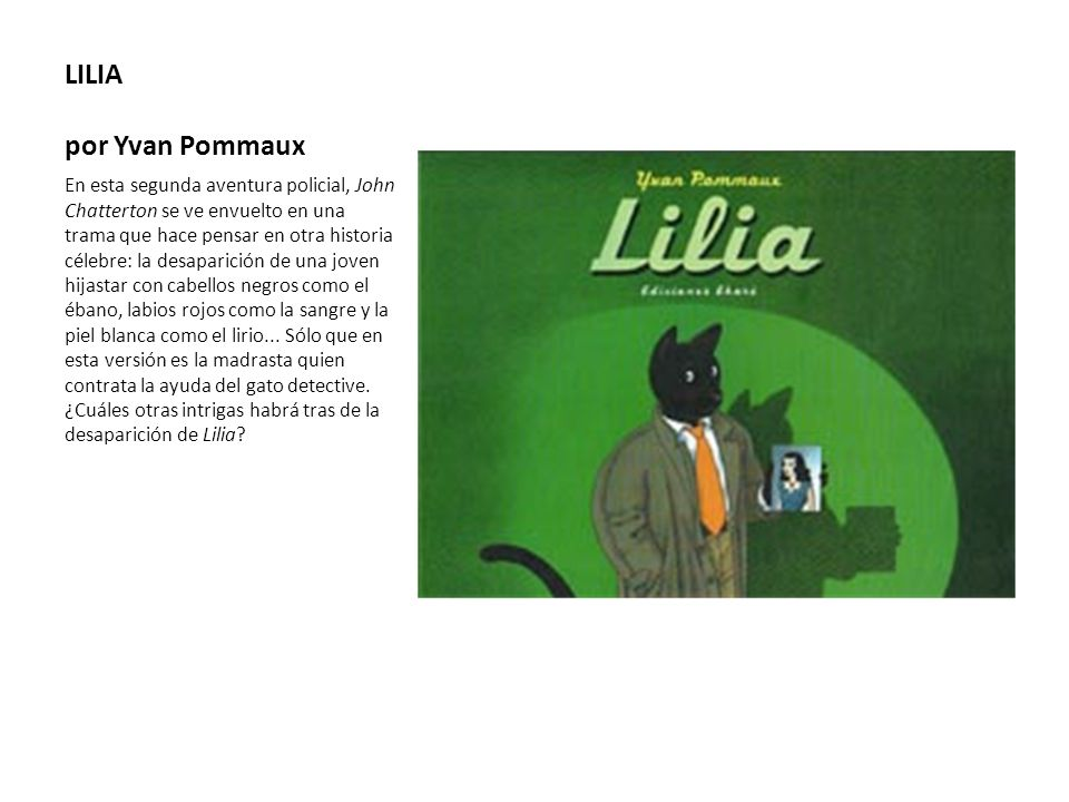 LILIA por Yvan Pommaux En esta segunda aventura policial, John Chatterton se ve envuelto en una trama que hace pensar en otra historia célebre: la des