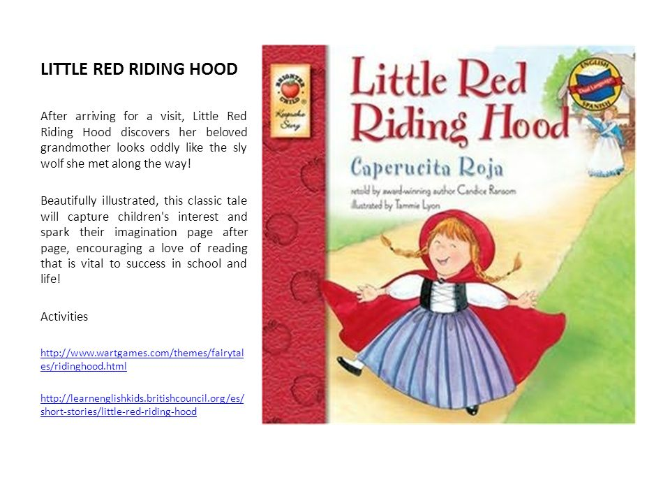 LITTLE RED RIDING HOOD After arriving for a visit, Little Red Riding Hood discovers her beloved grandmother looks oddly like the sly wolf she met alon