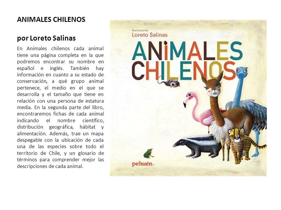 ANIMALES CHILENOS por Loreto Salinas En Animales chilenos cada animal tiene una página completa en la que podremos encontrar su nombre en español e in