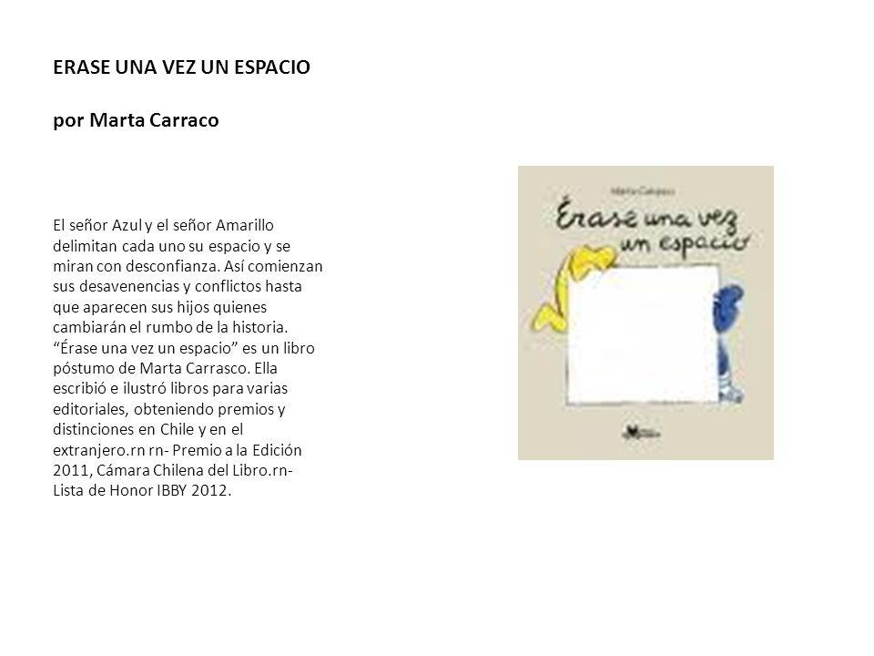 ERASE UNA VEZ UN ESPACIO por Marta Carraco El señor Azul y el señor Amarillo delimitan cada uno su espacio y se miran con desconfianza. Así comienzan