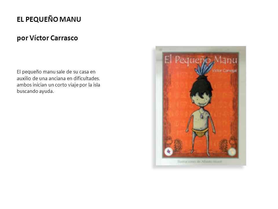 EL PEQUEÑO MANU por Víctor Carrasco El pequeño manu sale de su casa en auxilio de una anciana en dificultades. ambos inician un corto viaje por la isl