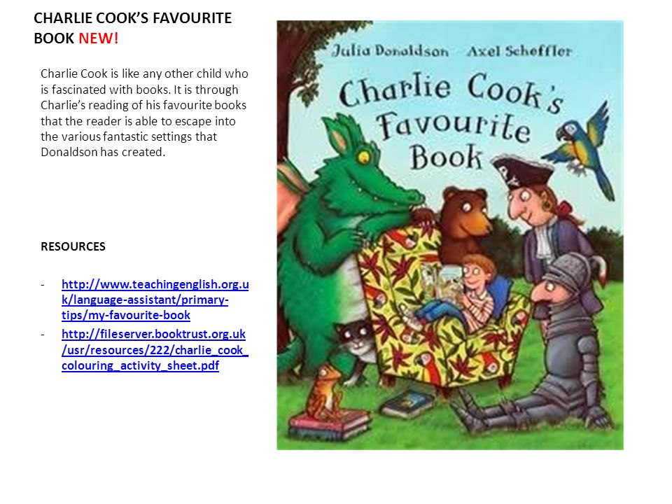 CHARLIE COOKS FAVOURITE BOOK NEW! Charlie Cook is like any other child who is fascinated with books. It is through Charlies reading of his favourite b