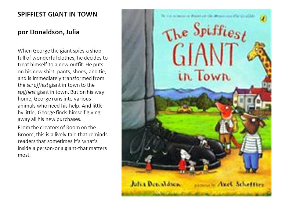SPIFFIEST GIANT IN TOWN por Donaldson, Julia When George the giant spies a shop full of wonderful clothes, he decides to treat himself to a new outfit