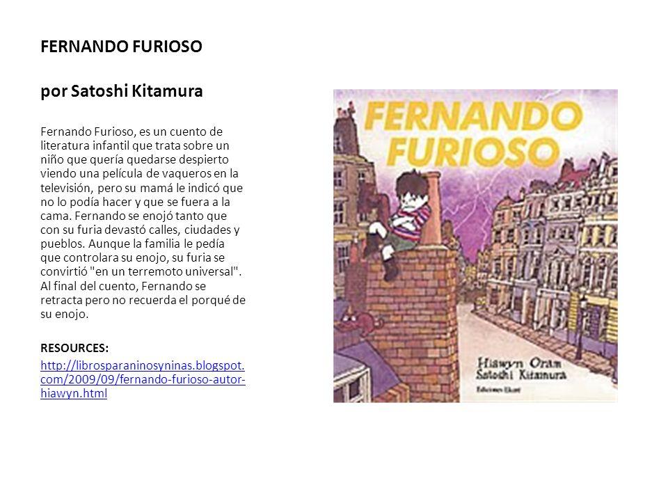 FERNANDO FURIOSO por Satoshi Kitamura Fernando Furioso, es un cuento de literatura infantil que trata sobre un niño que quería quedarse despierto vien