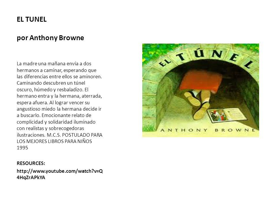 EL TUNEL por Anthony Browne La madre una mañana envía a dos hermanos a caminar, esperando que las diferencias entre ellos se aminoren. Caminando descu