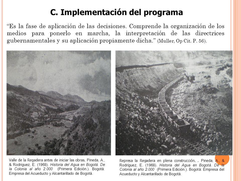 C. Implementación del programa Valle de la Regadera antes de iniciar las obras. Pineda, A., & Rodriguez, E. (1968). Historia del Agua en Bogotá. De la