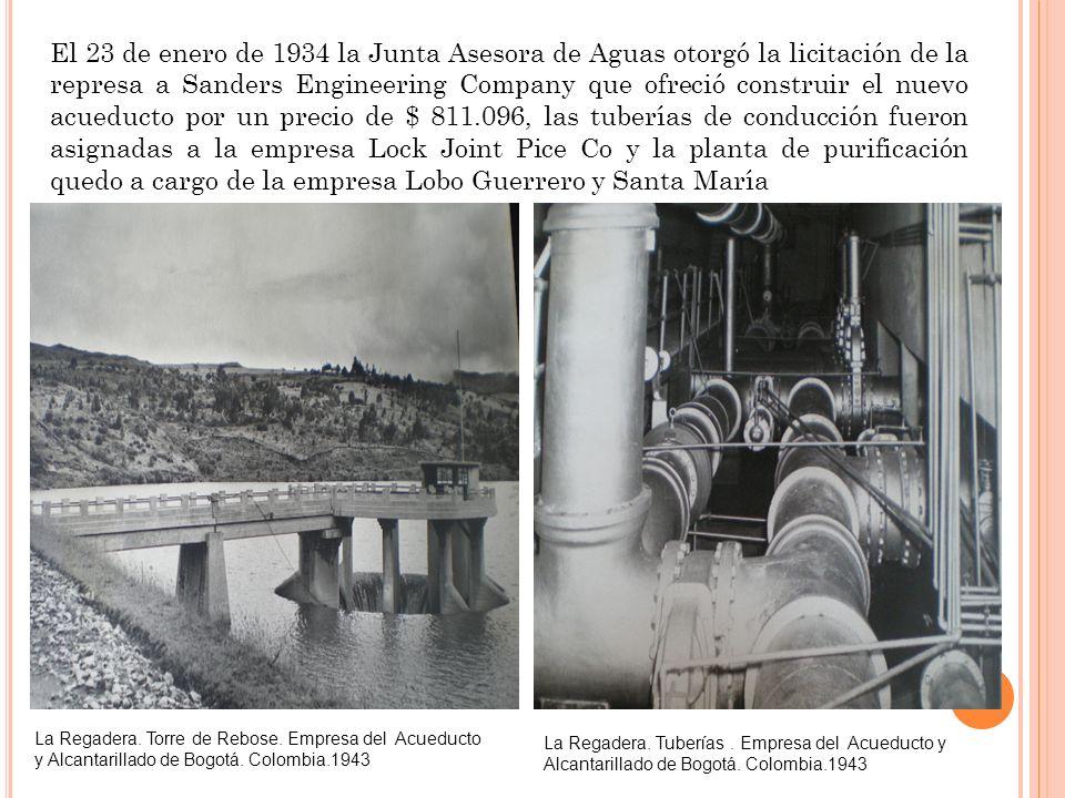La Regadera. Torre de Rebose. Empresa del Acueducto y Alcantarillado de Bogotá. Colombia.1943 El 23 de enero de 1934 la Junta Asesora de Aguas otorgó