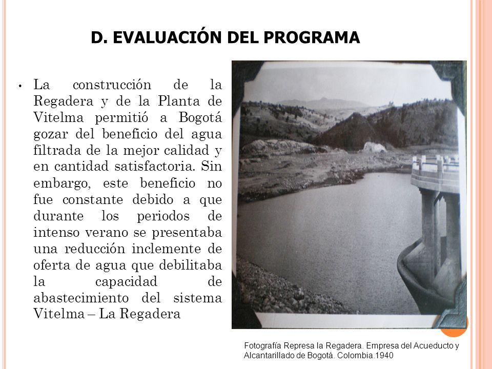 La construcción de la Regadera y de la Planta de Vitelma permitió a Bogotá gozar del beneficio del agua filtrada de la mejor calidad y en cantidad sat