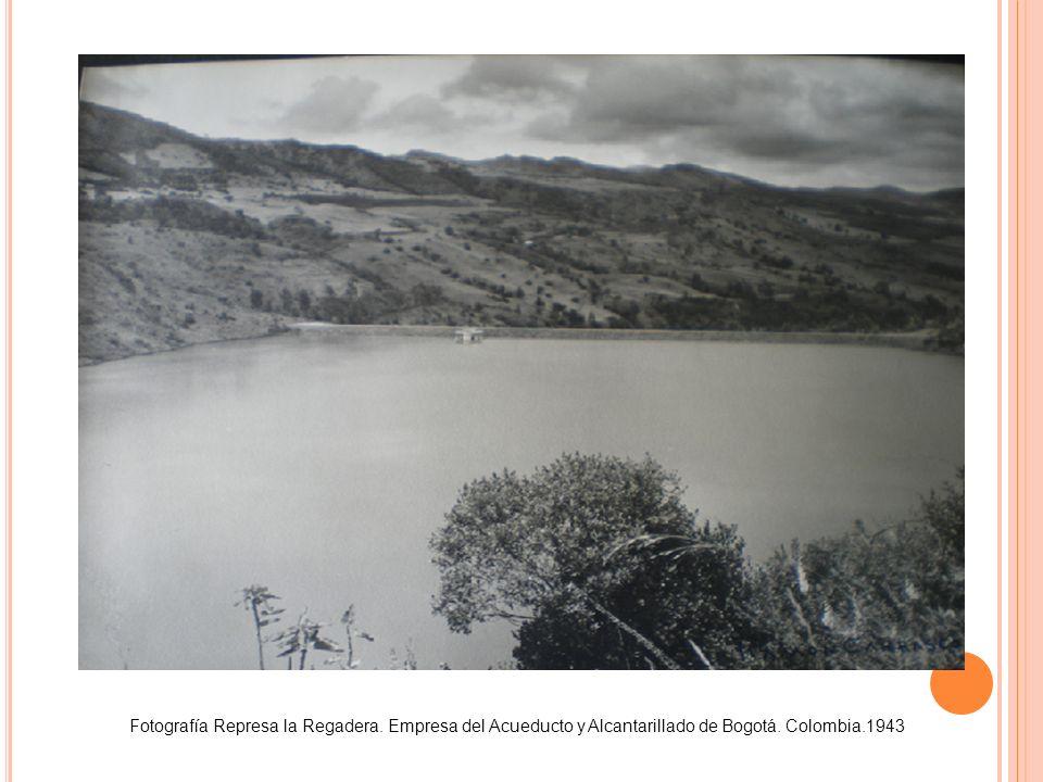 Fotografía Represa la Regadera. Empresa del Acueducto y Alcantarillado de Bogotá. Colombia.1943