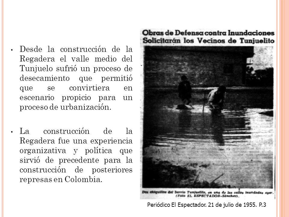 Desde la construcción de la Regadera el valle medio del Tunjuelo sufrió un proceso de desecamiento que permitió que se convirtiera en escenario propic