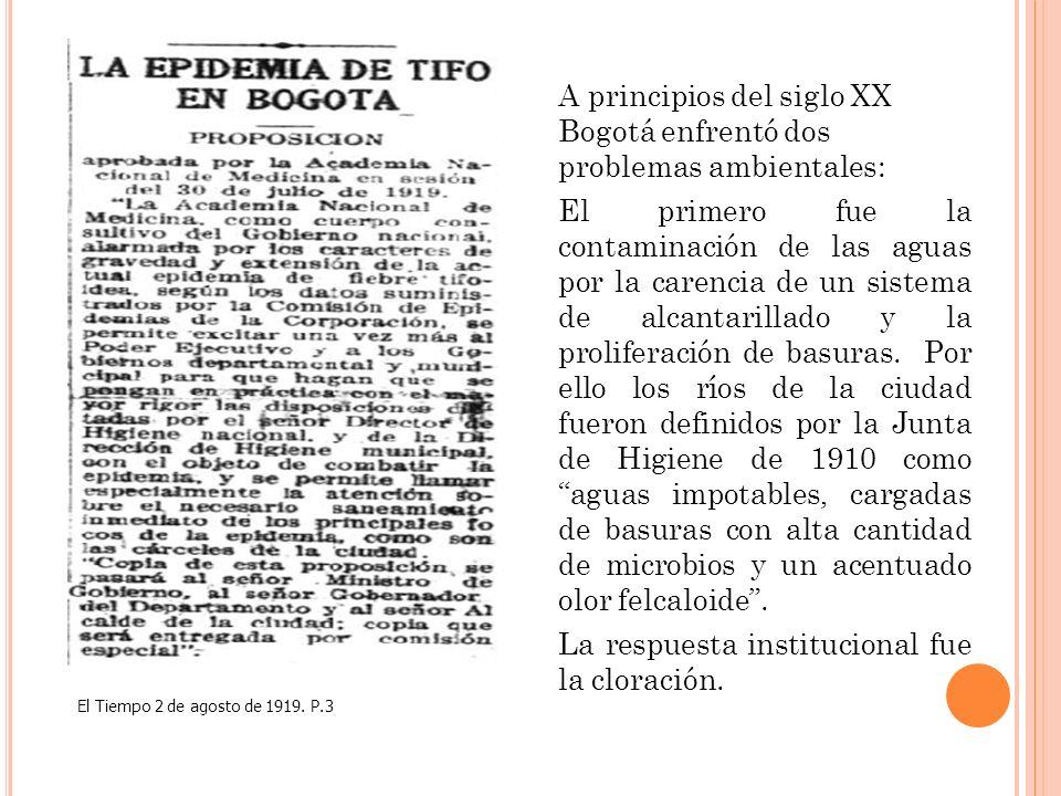 A principios del siglo XX Bogotá enfrentó dos problemas ambientales: El primero fue la contaminación de las aguas por la carencia de un sistema de alc