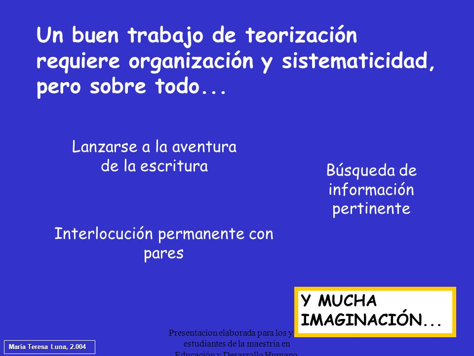Presentacion elaborada para los y las estudiantes de la maestria en Educación y Desarrollo Humano.