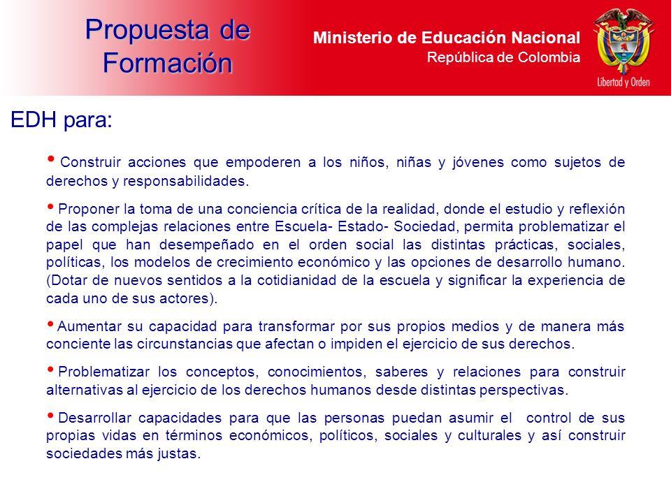 Ministerio de Educación Nacional República de Colombia Construir acciones que empoderen a los niños, niñas y jóvenes como sujetos de derechos y respon