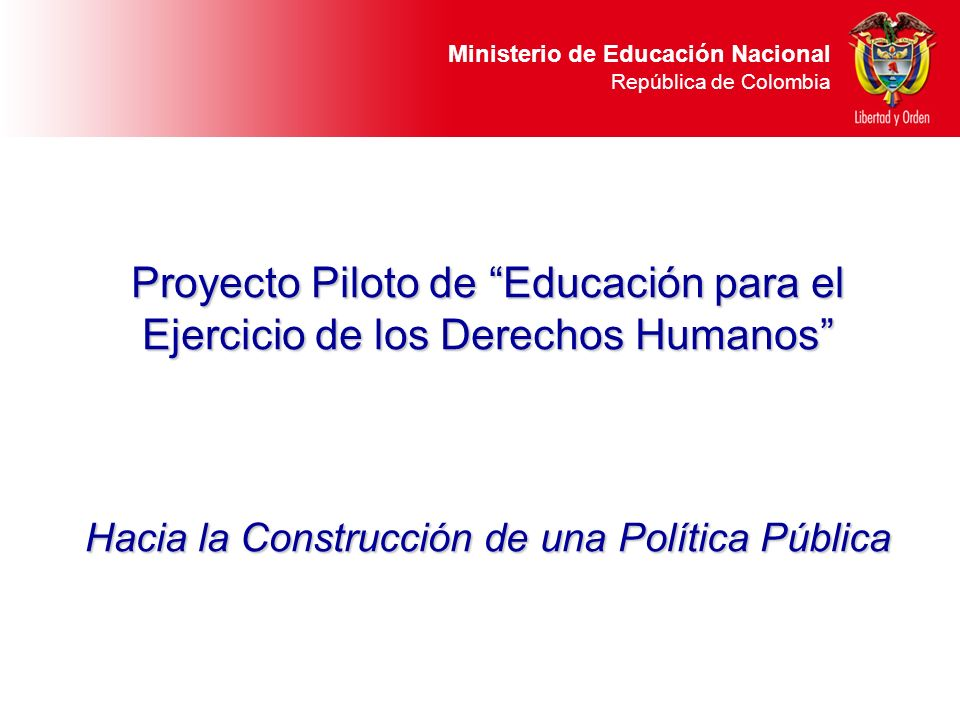 Ministerio de Educación Nacional República de Colombia Desarrollar una propuesta de coordinación nacional, regional y local para la articulación y orientación de las acciones y apuestas políticas de EDH, a nivel inter e intra institucional.