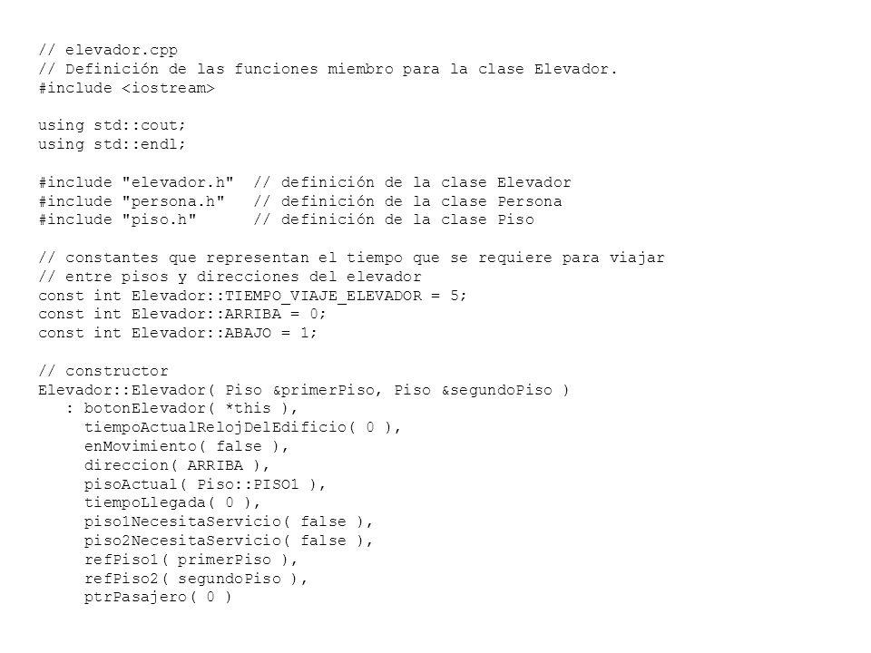 // elevador.cpp // Definición de las funciones miembro para la clase Elevador. #include using std::cout; using std::endl; #include