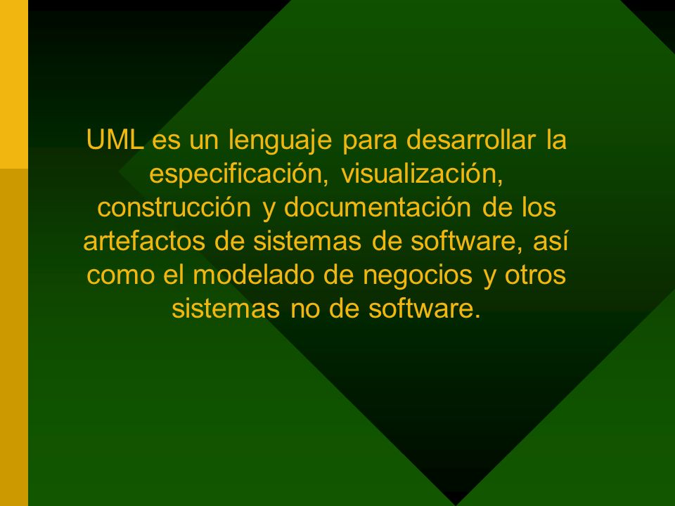 UML es un lenguaje para desarrollar la especificación, visualización, construcción y documentación de los artefactos de sistemas de software, así como