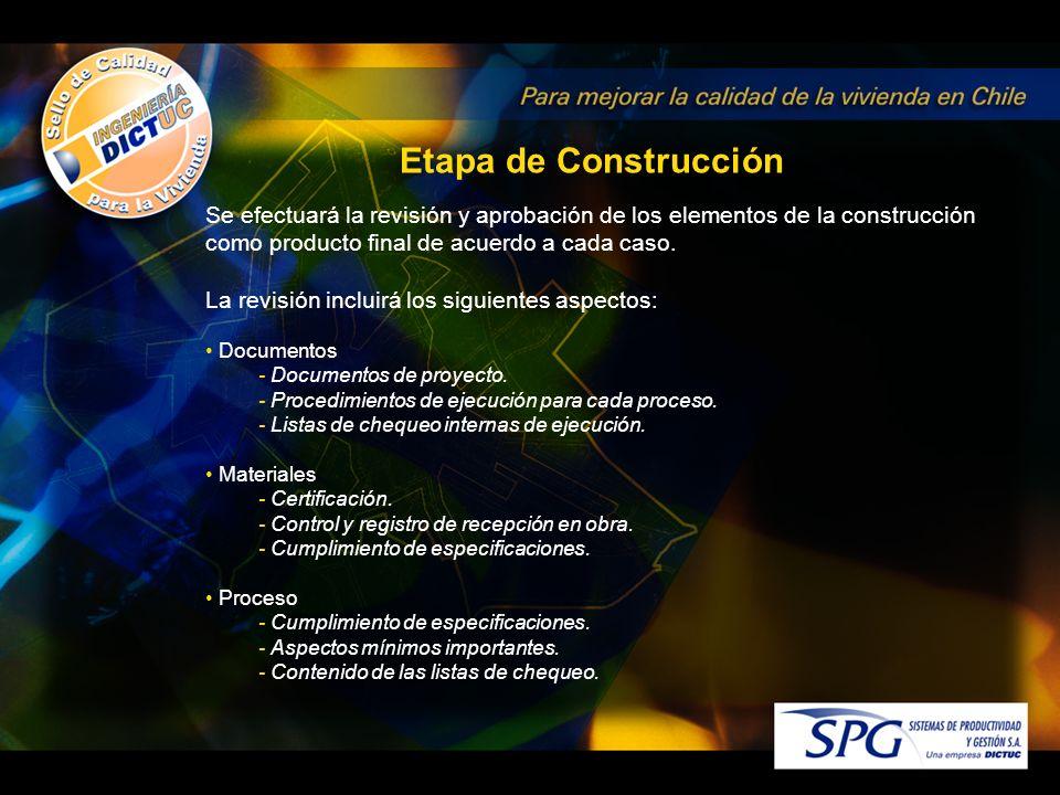 Se efectuará la revisión y aprobación de los elementos de la construcción como producto final de acuerdo a cada caso.
