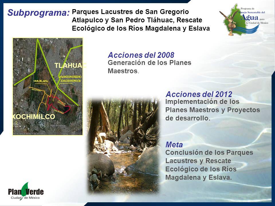 Generación de los Planes Maestros. Conclusión de los Parques Lacustres y Rescate Ecológico de los Ríos Magdalena y Eslava. Parques Lacustres de San Gr